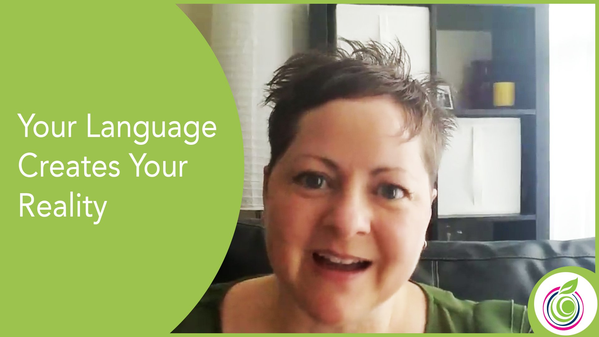 VIDEO: Your Language Creates Your Reality